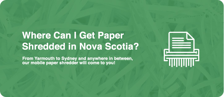 where can i get paper shredded in nova scotia